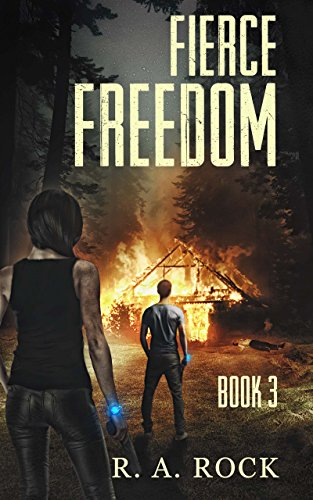 Fierce Freedom: A Post Apocalyptic Adventure (Drastic Times Book 3) by [Rock, R. A.]