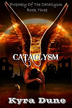 Cataclysm (Prophecy Of The Cataclysm #3) by [Dune, Kyra]