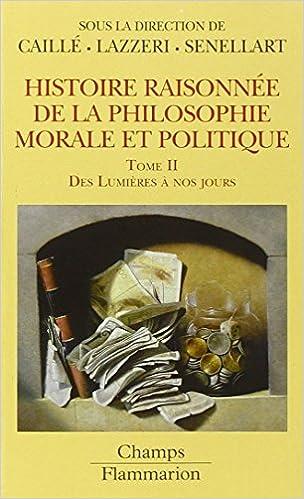 Téléchargement Histoire raisonnée de la philosophie morale et politique : Tome 2, Des Lumières à nos jours epub pdf