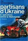 Partisan d'ukraine. tome 2. opérations contre la wehrmarcht par Fedorov