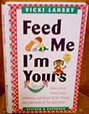 Feed Me! I'm Yours, Vicki Lansky, 0881662089