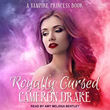 Royally Cursed: Vampire Princess, Book 2 Audiobook by Cameron Drake Narrated by Amy Melissa Bentley