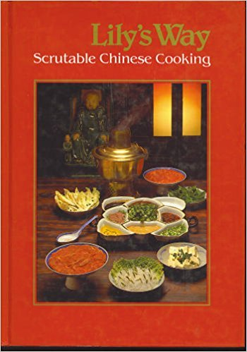 Lily's way: Scrutable Chinese cooking