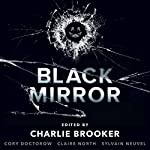 Black Mirror: Volume 1 | Charlie Brooker,Cory Doctorow,Sylvain Neuvel,Claire North