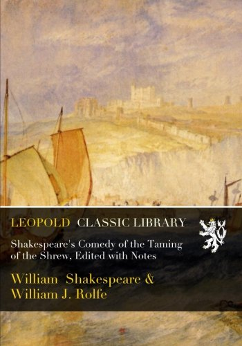 Download Shakespeare's Comedy of the Taming of the Shrew, Edited with Notes PDF