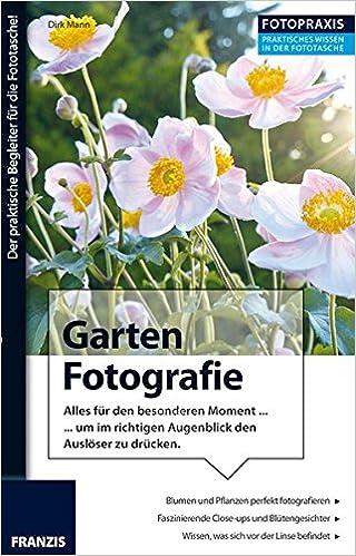 Fotopraxis Garten Fotografie Alles Fur Den Einen Besonderen Moment