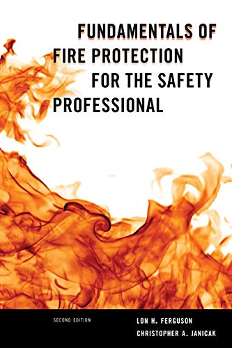 Fundamentals of Fire Protection for the Safety Professional (Fire Safety Engineering)