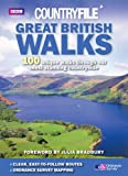 Countryfile: Great British Walks: 100 unique walks through our most stunning countryside