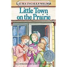 Little Town on the Prairie (Little House Book 7)