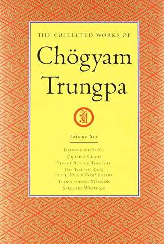 The Collected Works of Chogyam Trungpa, Volume 6