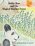 Bobby Bear and the Magical Bamboo Forest, John W. Howard, 1453502947