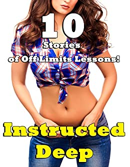 Instructed Deep… 10 Stories of Off Limits Lessons! by [Bondsman, Marie]