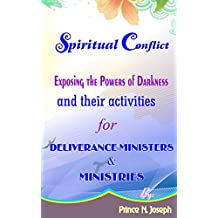 SPIRITUAL CONFLICT: EXPOSING THE CONTROLLING POWERS OF DARKNESS