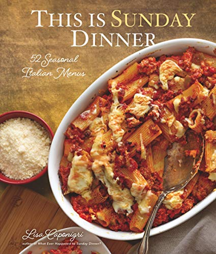 This Is Sunday Dinner: 52 Seasonal Italian Menus