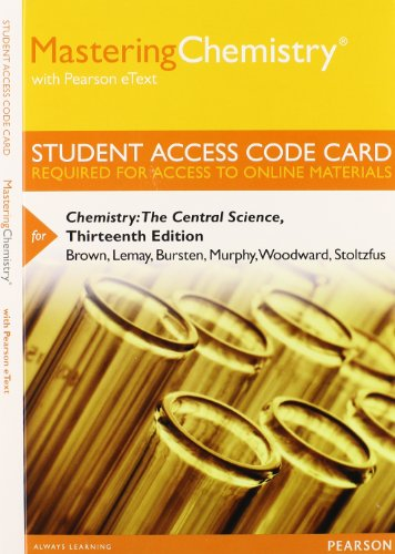 Mastering Chemistry with Pearson eText -- Standalone Access Card -- for Chemistry: The Central Science (13th Edition)