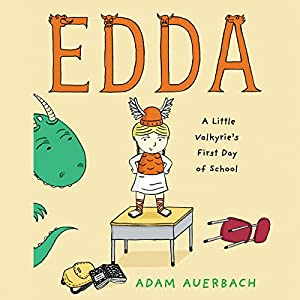 Edda: A Little Valkyrie's First Day of School Audiobook by Adam Auerbach Narrated by Susie Berneis