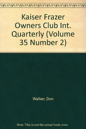 Kaiser Frazer Owners Club Int. Quarterly (Volume 35 for sale  Delivered anywhere in USA