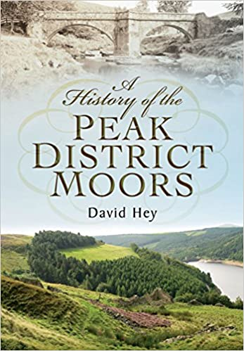 A History of the Peak District Moors by David Hey (17-Jan-2014)