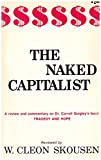 img - for The Naked Capitalist - A Review And Commentary On Dr. Carroll Quigley's Book Tragedy And Hope book / textbook / text book