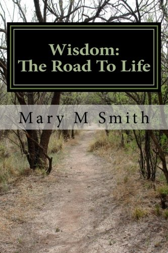 Wisdom: The Road To Life