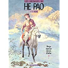 Les Voyages d'He Pao - Tome 4 - Neige blanche, chemin d'antan (He Pao (Les Voyages d')) (French Edition)