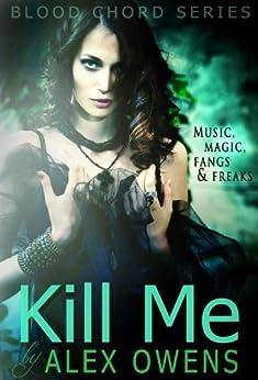Kill Me (Blood Chord Book 1) by [Owens, Alex]