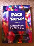 PACE Yourself : A Handbook for ESL Tutors, Dalle, Teresa Sproul and Young, Laurel J., 1931185069