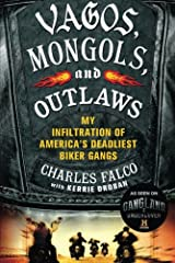 Vagos, Mongols, and Outlaws: My Infiltration of America's Deadliest Biker Gangs Paperback
