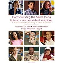 Demonstrating the New Florida Educator Accomplished Practices: A Practical Guide for Becoming an Effective Educator...