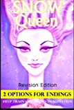 Snow Queen Revision Edition 2 OPTIONS ENDINGS HELP TRAIN CHILDREN'S IMAGINATION (Early readers / bedtime reading for kids) (Volume 11)