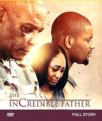 THE INCREDIBLE FATHER Nollywood African Movie - English Language- full story with Alexx Ekubo