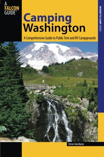 Camping Washington: A Comprehensive Guide To Public Tent And Rv Campgrounds, Second Edition (State Camping Series)