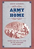 Army at Home: Women and the Civil War on the Northern Home Front (Civil War America)