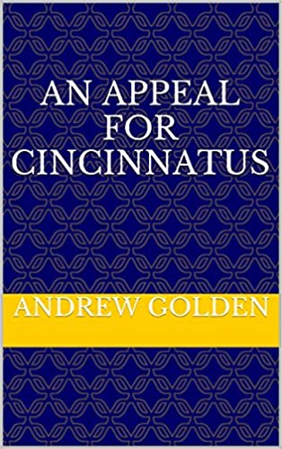 Télécharger epub anglais An Appeal for Cincinnatus en français PDF by Andrew Golden B01DH0A3CO