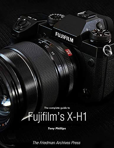 The Complete Guide to Fujifilm's X-H1