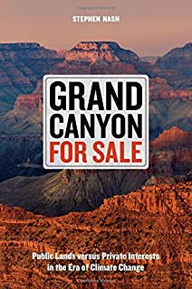 Book Cover: Grand Canyon For Sale: Public Lands versus Private Interests in the Era of Climate Change