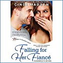 Falling for Her Fiance Audiobook by Cindi Madsen Narrated by Marisol Ramirez