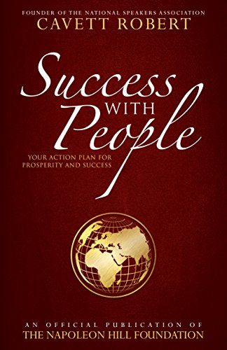 Success with People: Your Action Plan for Prosperity and Success (Official Publication of the Napoleon Hill Foundation)