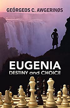 EUGENIA: DESTINY and CHOICE by [AWGERINØS, GEÓRGEOS C.]