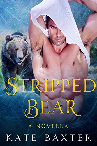 Stripped Bear by Kate Baxter