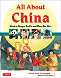All About China: Stories, Songs, Crafts and More for Kids (All About...countries)