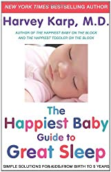 { THE HAPPIEST BABY GUIDE TO GREAT SLEEP: SIMPLE SOLUTIONS FOR KIDS FROM BIRTH TO 5 YEARS } By Karp, Harvey ( Author ) [ Jun - 2012 ] [ Hardcover ]