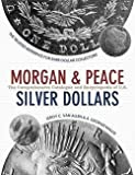 img - for Comprehensive Catalog and Encyclopedia of Morgan and Peace Dollars (Paperback)--by Leroy C. Van Allen [2016 Edition] book / textbook / text book