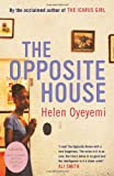 Front cover for the book The Opposite House by Helen Oyeyemi