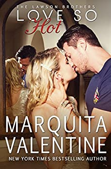 Love So Hot (The Lawson Brothers Book 1) by [Valentine, Marquita]