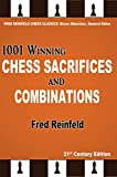 1001 Winning Chess Sacrifices And Combinations, 21st Century Edition (fred Reinfeld Chess Classics)-Fred Reinfeld