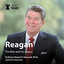 Reagan: The Man and His Legacy Lecture by Steven F. Hayward Narrated by Steven F. Hayward