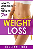 WEIGHT LOSS:  How To Lose Weight And Burn Belly Fat (Healthy Weight Loss,Diet Plan, Exercise, Nutritional Facts, Weight LossTips)