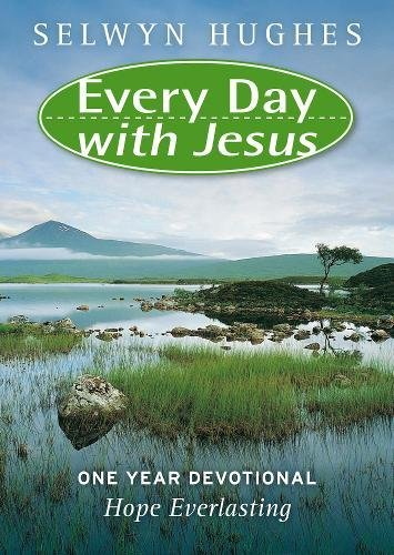 Read Online HOPE EVERLASTING: ONE YEAR DEVOTIONAL BIBLE (Every Day With Jesus) PDF