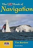 The RYA Book of Navigation, Tim Bartlett, 0713663227